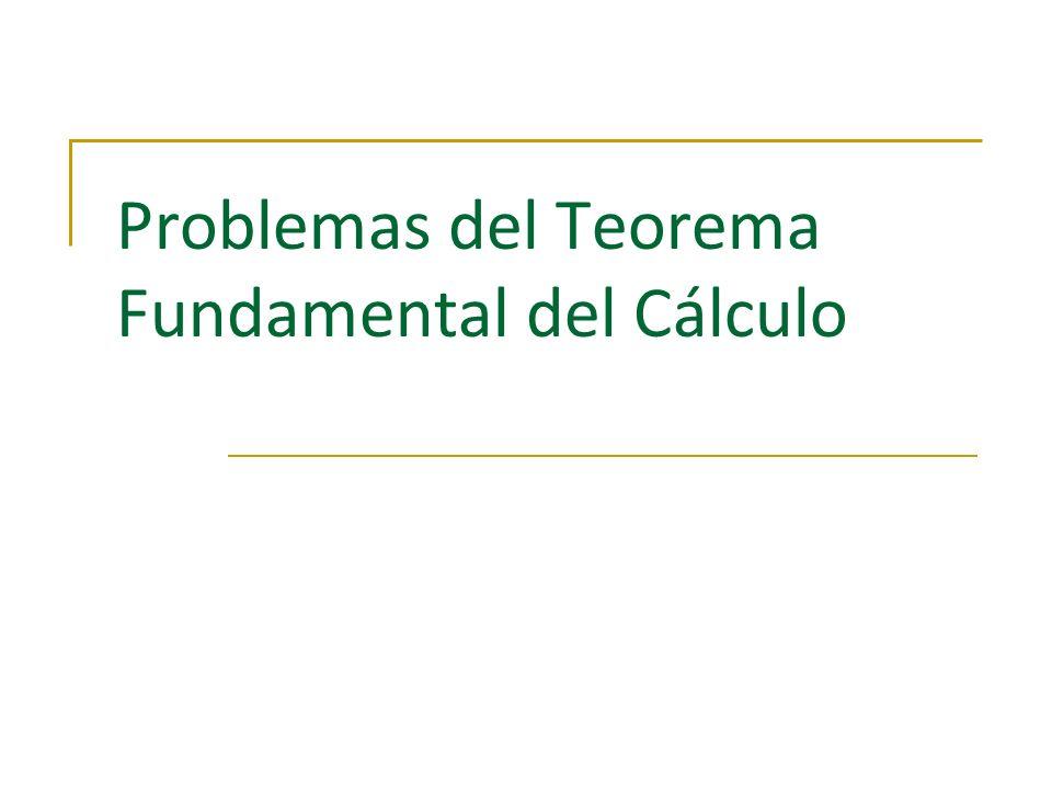 Problemas del Teorema Fundamental del Cálculo