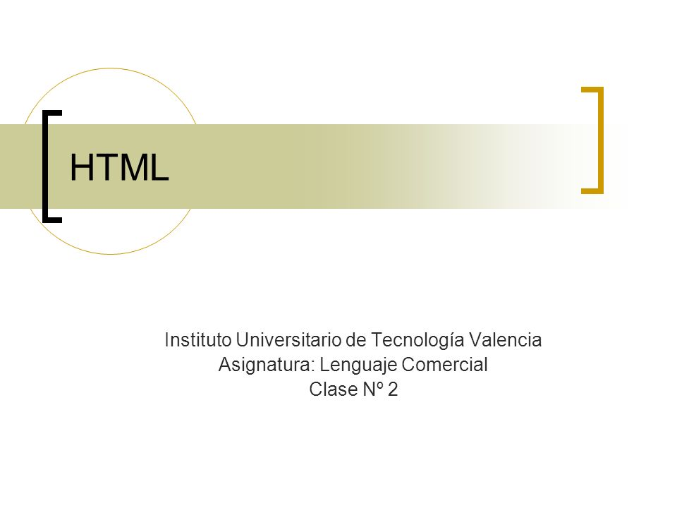 HTML Instituto Universitario de Tecnología Valencia Asignatura: Lenguaje Comercial Clase Nº 2