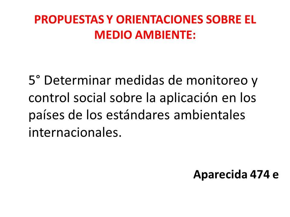 PROPUESTAS Y ORIENTACIONES SOBRE EL MEDIO AMBIENTE: 4° Empeñar nuestros esfuerzos en la promulgación de políticas públicas y participaciones ciudadana