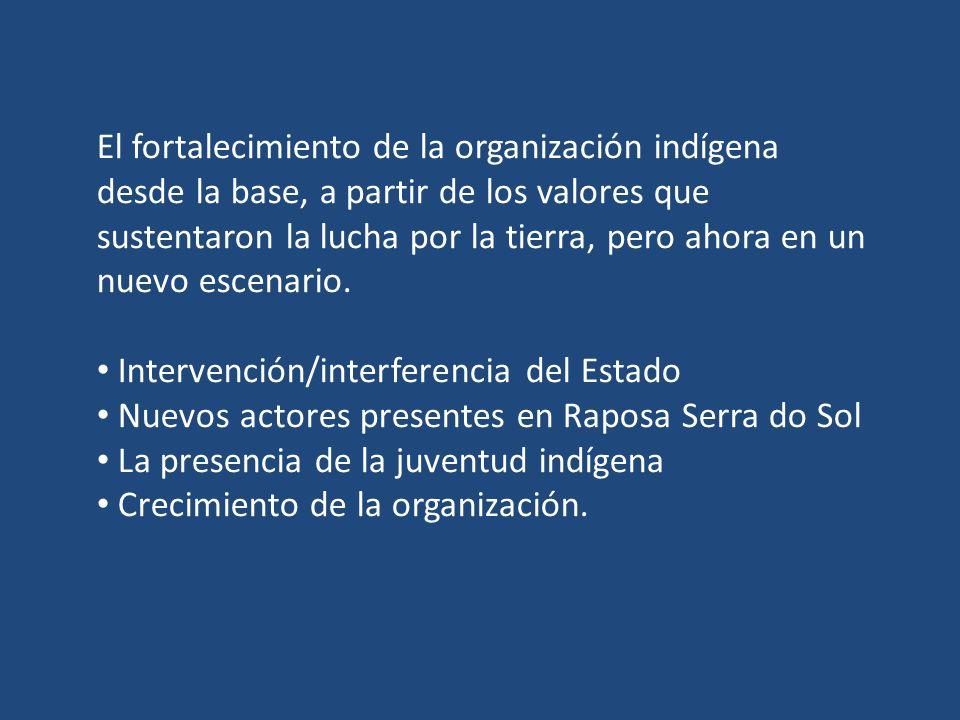 El fortalecimiento de la organización indígena desde la base, a partir de los valores que sustentaron la lucha por la tierra, pero ahora en un nuevo e