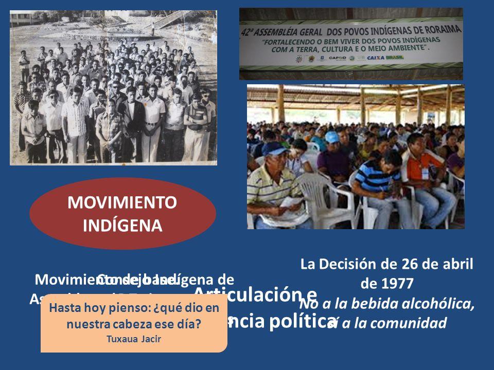 La Decisión de 26 de abril de 1977 No a la bebida alcohólica, sí a la comunidad MOVIMIENTO INDÍGENA Movimiento de base.