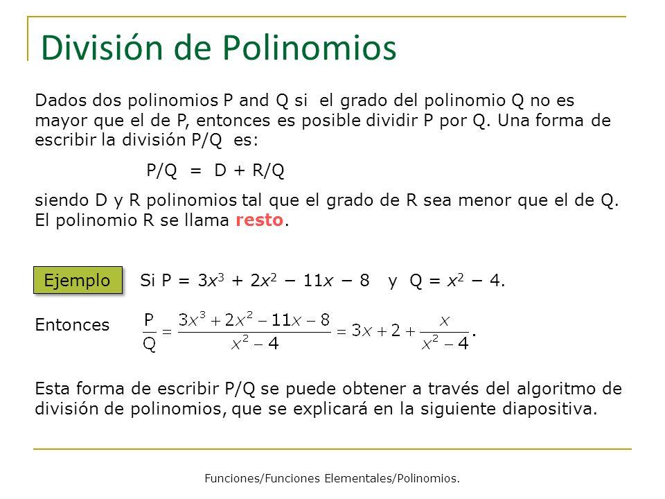 Algoritmo de División de Polinomios Ejemplo Sea P = 3x 3 + 2x 2 11x 8 y Q = x 2 4.