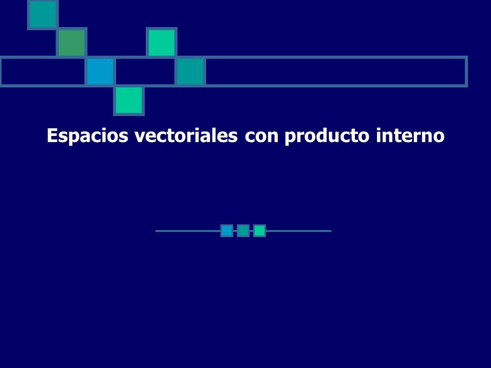 Espacios vectoriales con producto interno