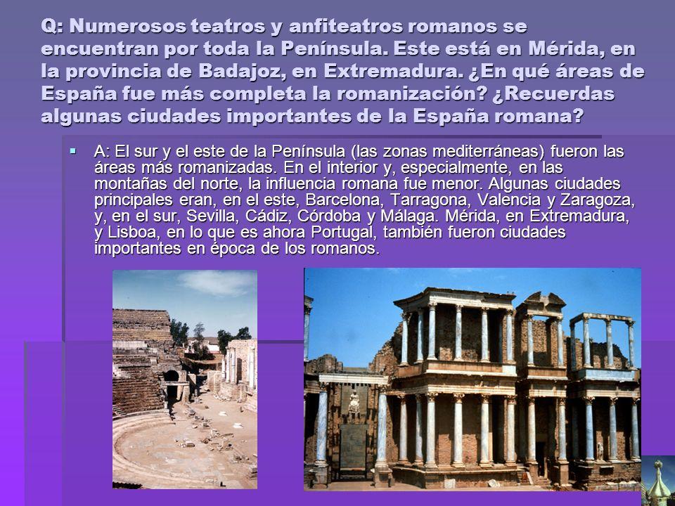 Q: Numerosos teatros y anfiteatros romanos se encuentran por toda la Península. Este está en Mérida, en la provincia de Badajoz, en Extremadura. ¿En q