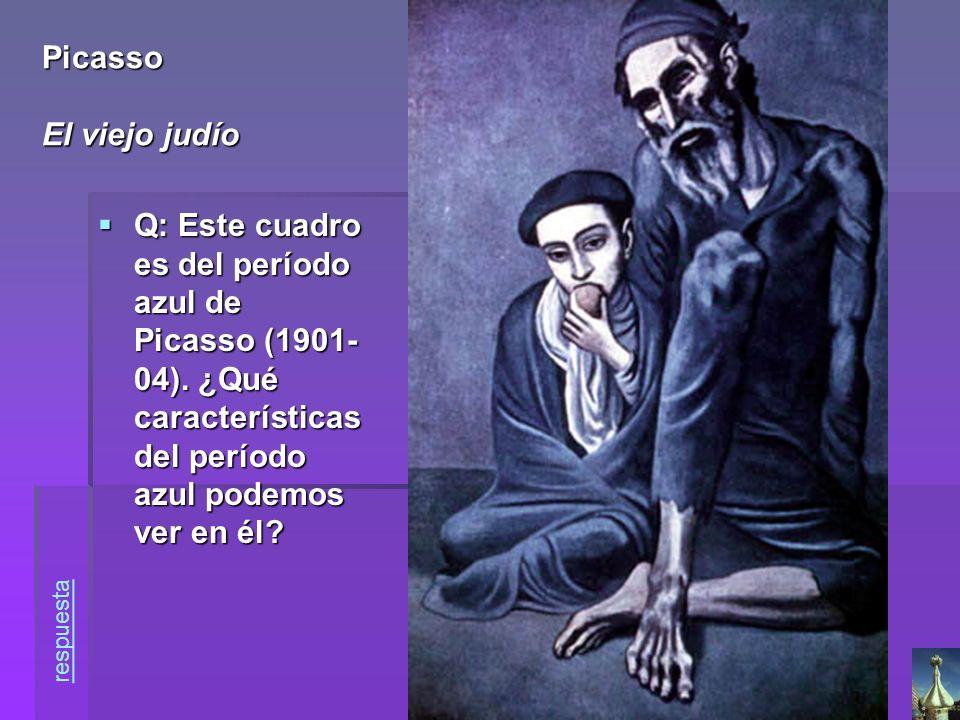 Q: Este cuadro es del período azul de Picasso (1901- 04). ¿Qué características del período azul podemos ver en él? Q: Este cuadro es del período azul