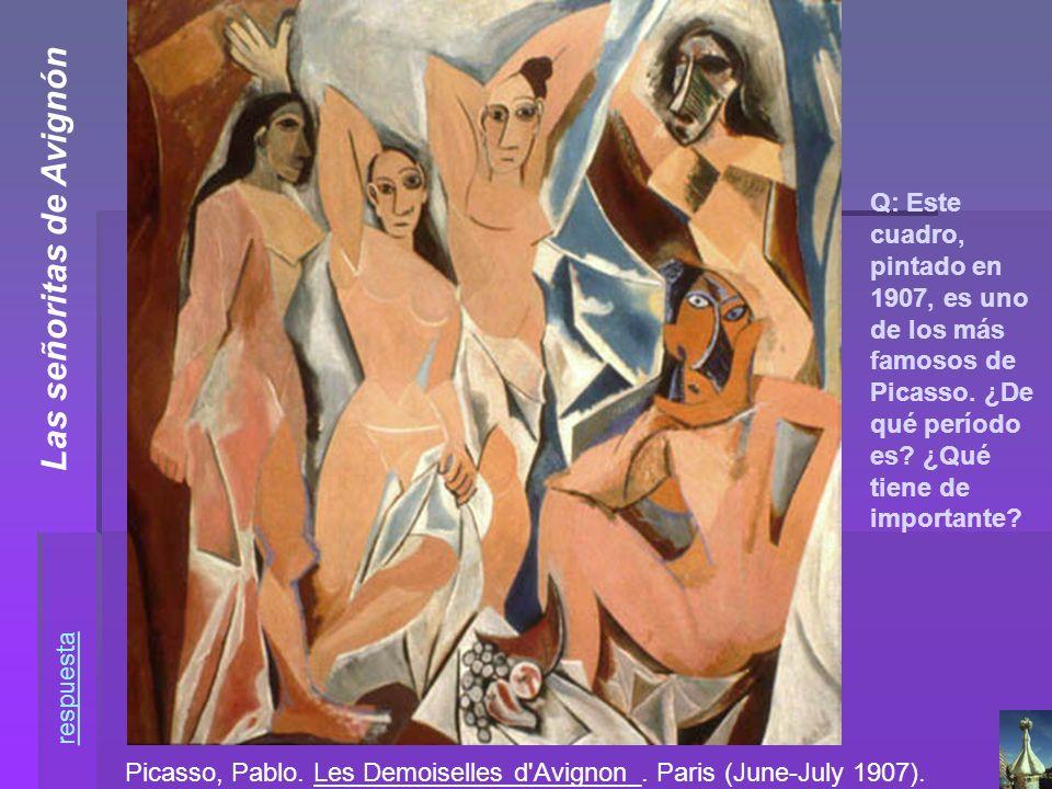 Picasso, Pablo. Les Demoiselles d'Avignon_. Paris (June-July 1907). Q: Este cuadro, pintado en 1907, es uno de los más famosos de Picasso. ¿De qué per