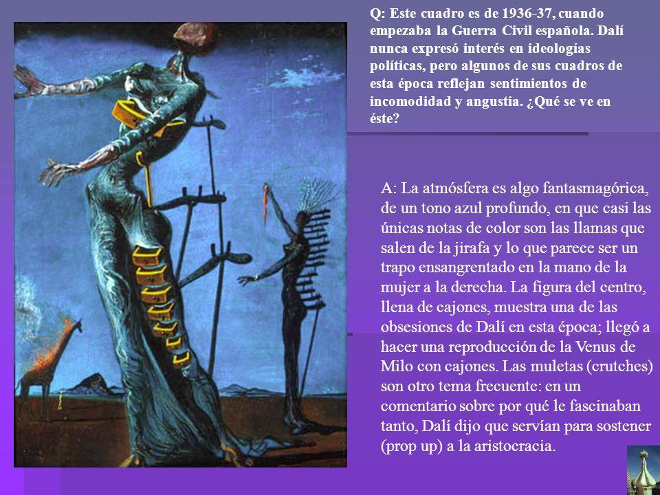 Dalí Jirafa en llamas Q: Este cuadro es de 1936-37, cuando empezaba la Guerra Civil española. Dalí nunca expresó interés en ideologías políticas, pero