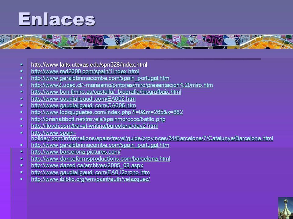 Enlaces http://www.laits.utexas.edu/spn328/index.html http://www.laits.utexas.edu/spn328/index.html http://www.red2000.com/spain/1index.html http://ww