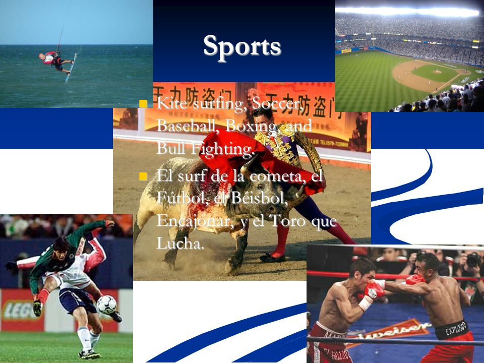 Sports Kite surfing, Soccer, Baseball, Boxing, and Bull Fighting.