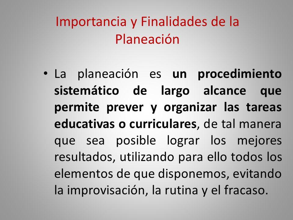 Importancia y Finalidades de la Planeación El aprendizaje escolar que implica la comprensión y aplicación de conceptos abstractos mediante el uso de l