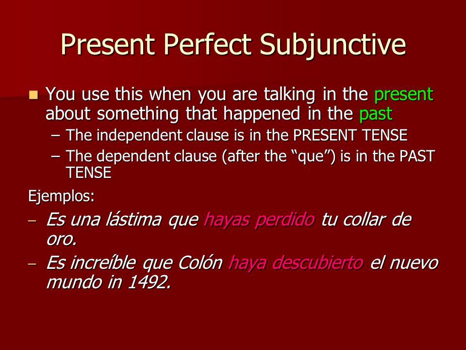 Present Perfect Subjunctive composed of 2 parts - composed of 2 parts - 1.the present subjunctive of haber haya, hayas, haya, hayamos, hayáis, hayan 2.
