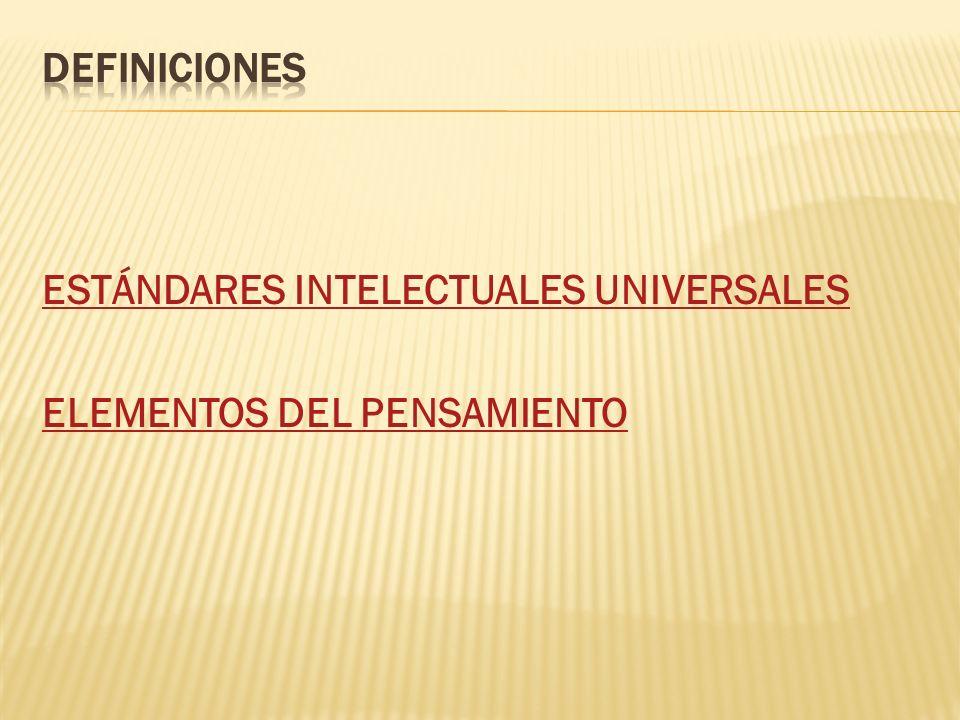 ESTÁNDARES INTELECTUALES UNIVERSALES ELEMENTOS DEL PENSAMIENTO