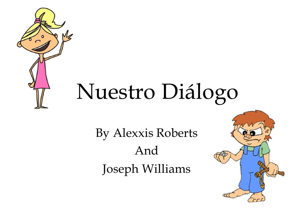 Nuestro Diálogo By Alexxis Roberts And Joseph Williams
