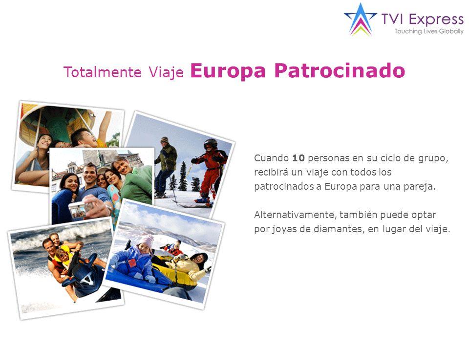 Totalmente Viaje Europa Patrocinado Cuando 10 personas en su ciclo de grupo, recibirá un viaje con todos los patrocinados a Europa para una pareja.