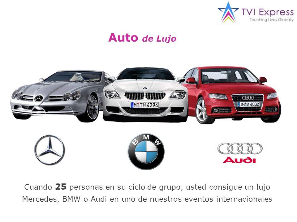 Cuando 25 personas en su ciclo de grupo, usted consigue un lujo Mercedes, BMW o Audi en uno de nuestros eventos internacionales Auto de Lujo