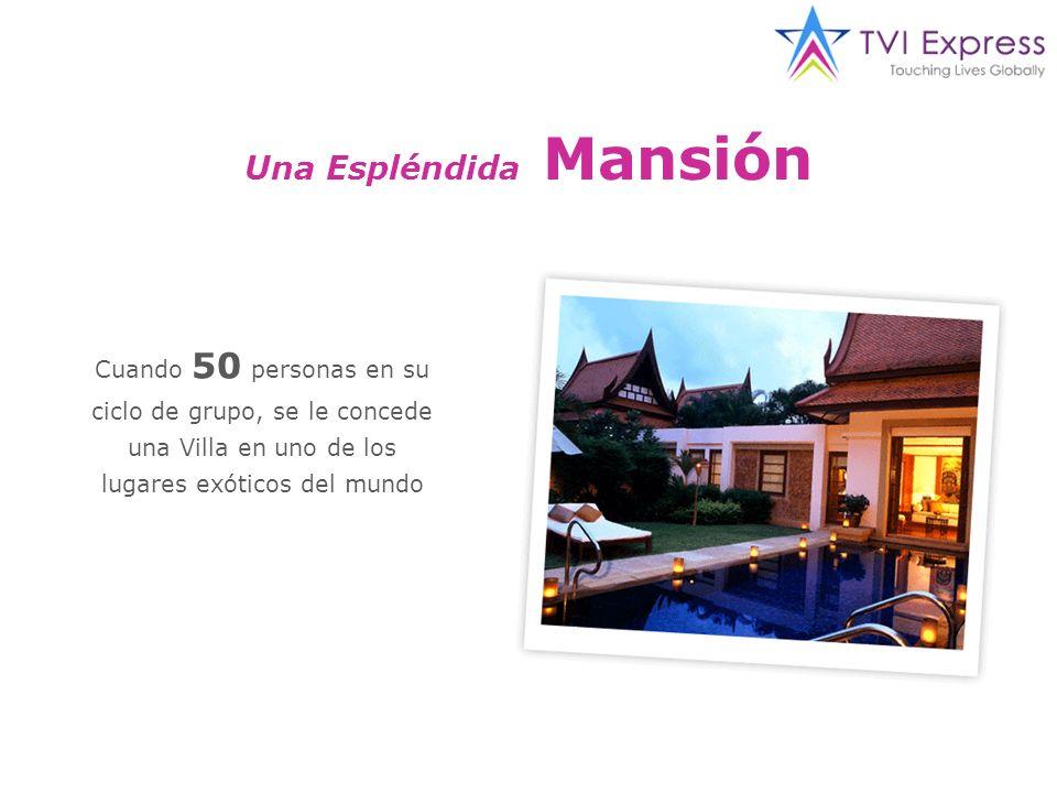 Cuando 50 personas en su ciclo de grupo, se le concede una Villa en uno de los lugares exóticos del mundo Una Espléndida Mansión