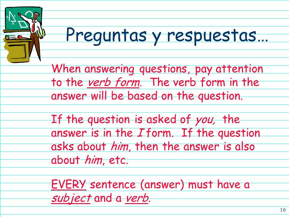 15 ¿A qué hora es la fiesta? La fiesta es a las nueve de la noche. The interrogative words may be used alone or in combination with various prepositio