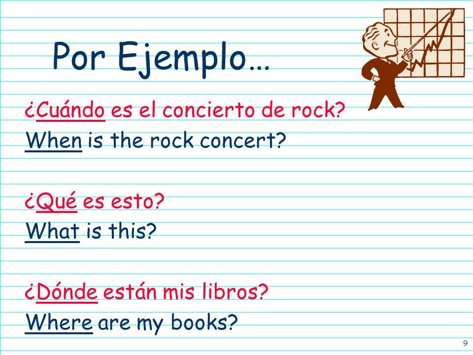 9 ¿Cuándo es el concierto de rock.When is the rock concert.