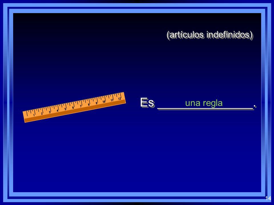 13 (artículos indefinidos) una ventana Es ______________.