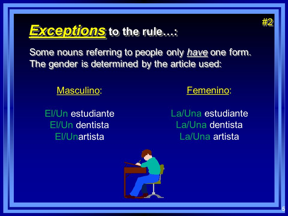 5 Exceptions to the rule…: Some nouns referring to people only have one form.