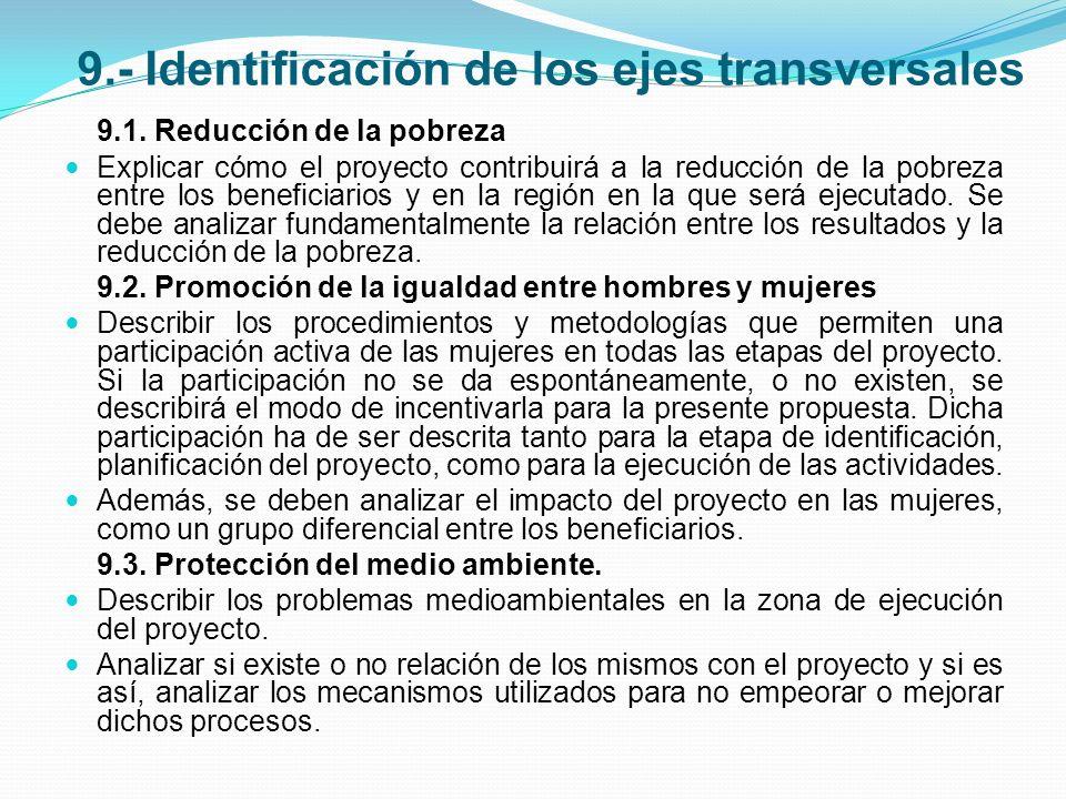 9.- Identificación de los ejes transversales 9.1. Reducción de la pobreza Explicar cómo el proyecto contribuirá a la reducción de la pobreza entre los