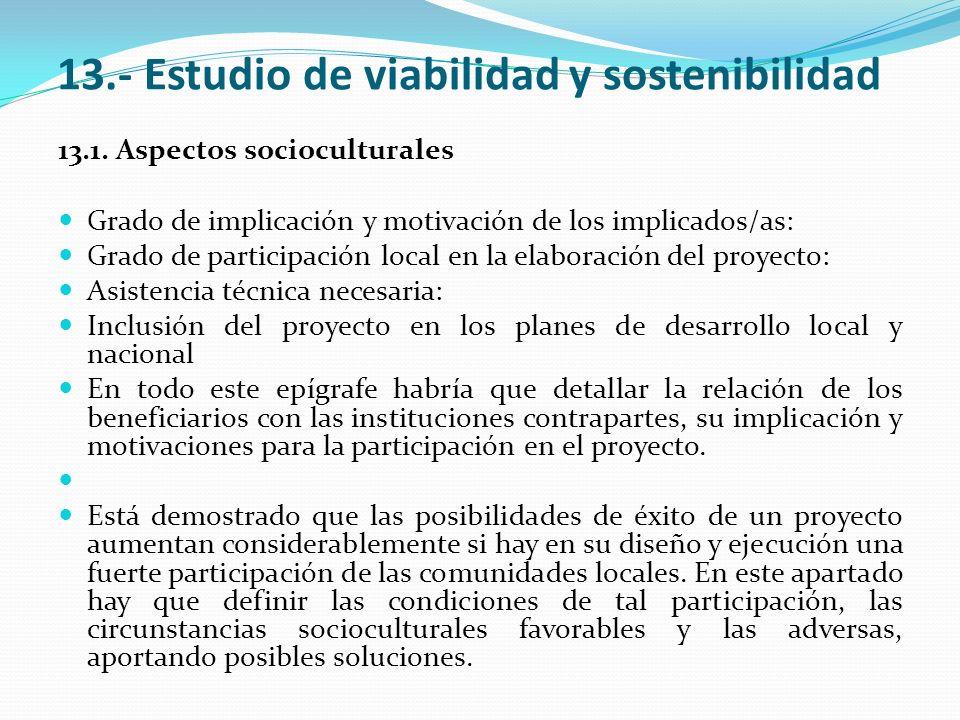 13.- Estudio de viabilidad y sostenibilidad 13.1. Aspectos socioculturales Grado de implicación y motivación de los implicados/as: Grado de participac