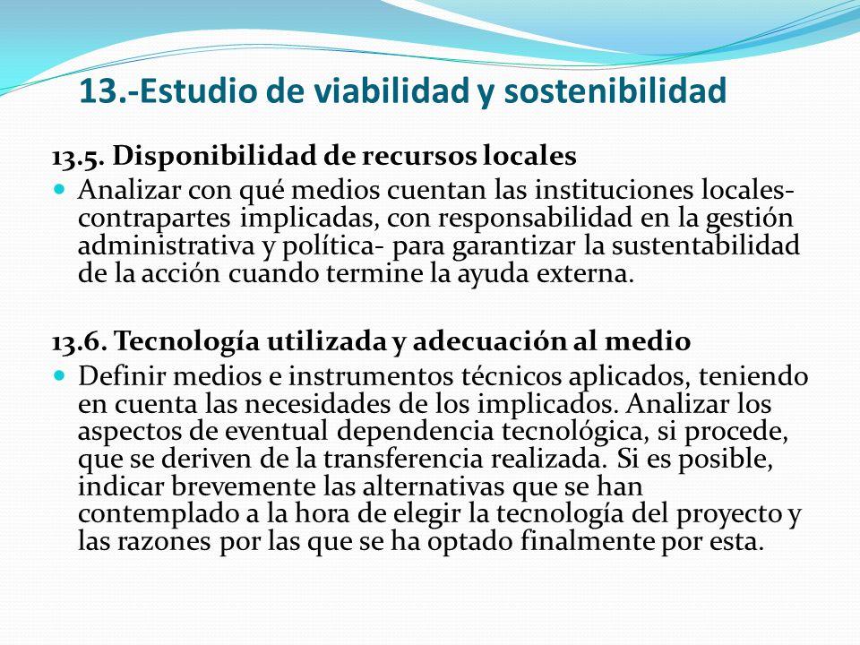 13.-Estudio de viabilidad y sostenibilidad 13.5. Disponibilidad de recursos locales Analizar con qué medios cuentan las instituciones locales- contrap