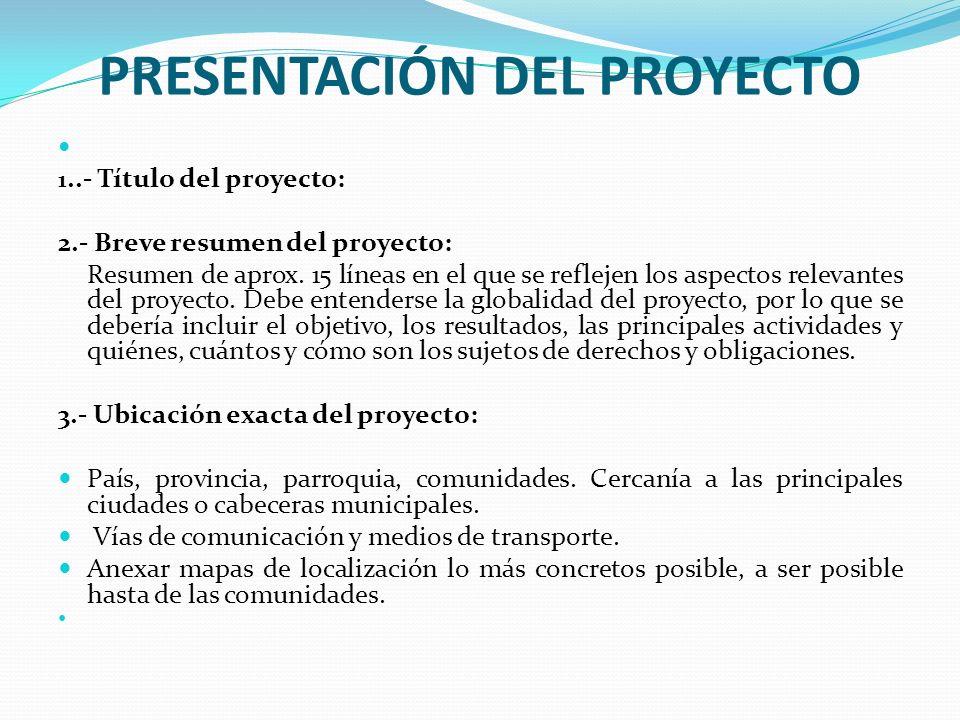 PRESENTACIÓN DEL PROYECTO 1..- Título del proyecto: 2.- Breve resumen del proyecto: Resumen de aprox. 15 líneas en el que se reflejen los aspectos rel