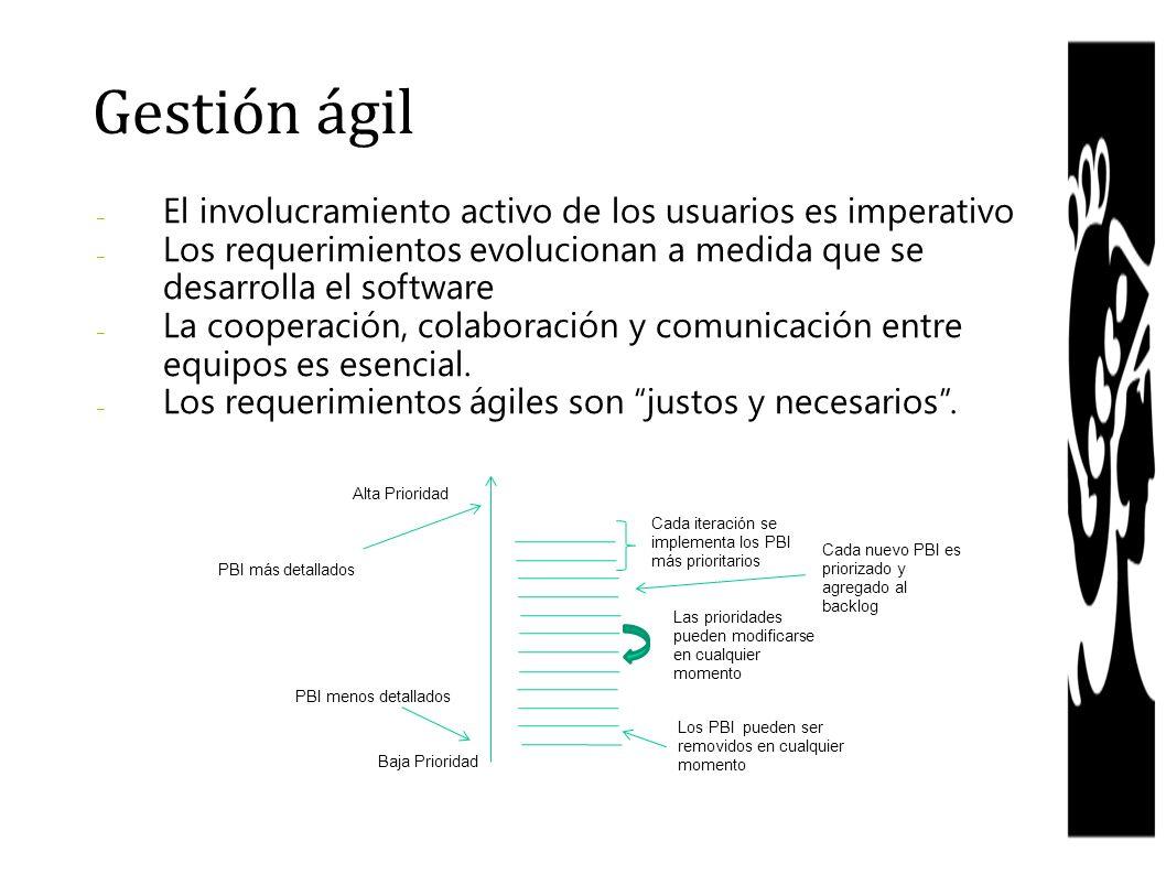 – El involucramiento activo de los usuarios es imperativo – Los requerimientos evolucionan a medida que se desarrolla el software – La cooperación, co