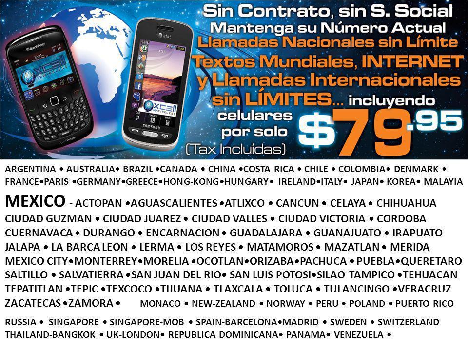 ARGENTINA AUSTRALIA BRAZIL CANADA CHINA COSTA RICA CHILE COLOMBIA DENMARK FRANCEPARIS GERMANYGREECEHONG-KONGHUNGARY IRELANDITALY JAPAN KOREA MALAYIA MEXICO - ACTOPAN AGUASCALIENTES ATLIXCO CANCUN CELAYA CHIHUAHUA CIUDAD GUZMAN CIUDAD JUAREZ CIUDAD VALLES CIUDAD VICTORIA CORDOBA CUERNAVACA DURANGO ENCARNACION GUADALAJARA GUANAJUATO IRAPUATO JALAPA LA BARCA LEON LERMA LOS REYES MATAMOROS MAZATLAN MERIDA MEXICO CITYMONTERREYMORELIA OCOTLANORIZABAPACHUCA PUEBLAQUERETARO SALTILLO SALVATIERRA SAN JUAN DEL RIO SAN LUIS POTOSISILAO TAMPICO TEHUACAN TEPATITLAN TEPIC TEXCOCO TIJUANA TLAXCALA TOLUCA TULANCINGO VERACRUZ ZACATECAS ZAMORA MONACO NEW-ZEALAND NORWAY PERU POLAND PUERTO RICO RUSSIA SINGAPORE SINGAPORE-MOB SPAIN-BARCELONAMADRID SWEDEN SWITZERLAND THAILAND-BANGKOK UK-LONDON REPUBLICA DOMINICANA PANAMA VENEZUELA