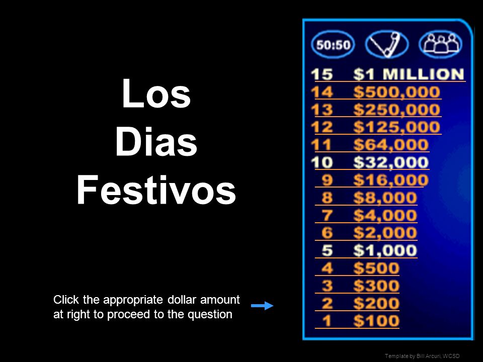 Los Dias Festivos _________________________ _____________________ ___________________ __________________ _________________ ______________ Click the appropriate dollar amount at right to proceed to the question