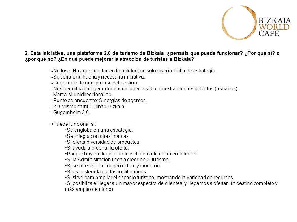 2. Esta iniciativa, una plataforma 2.0 de turismo de Bizkaia, ¿pensáis que puede funcionar.