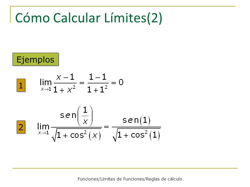 Cómo Calcular Límites(2) Ejemplos 1 1 2 2 Funciones/Límites de Funciones/Reglas de cálculo.