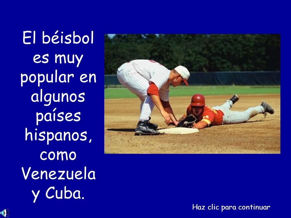 El béisbol es muy popular en algunos países hispanos, como Venezuela y Cuba.