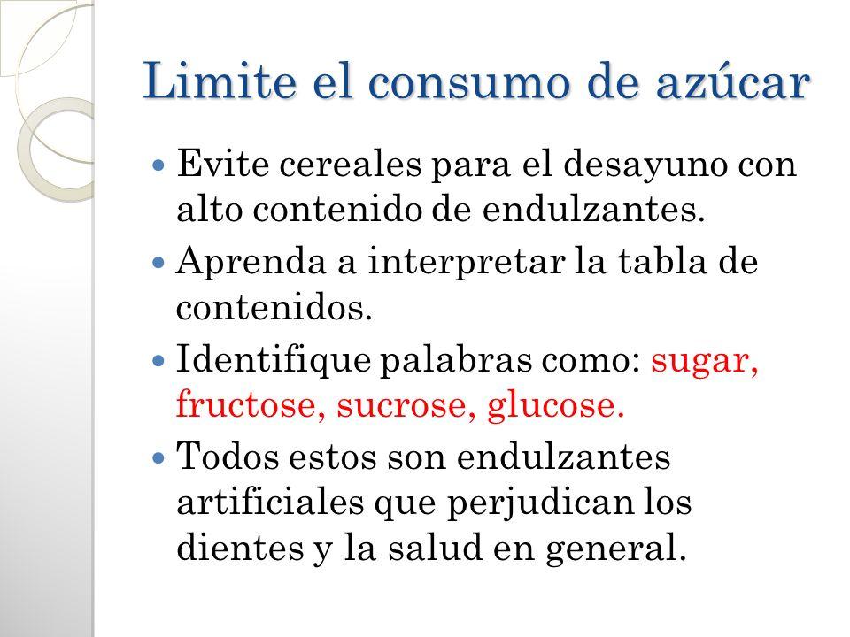 Limite el consumo de azúcar Evite cereales para el desayuno con alto contenido de endulzantes. Aprenda a interpretar la tabla de contenidos. Identifiq