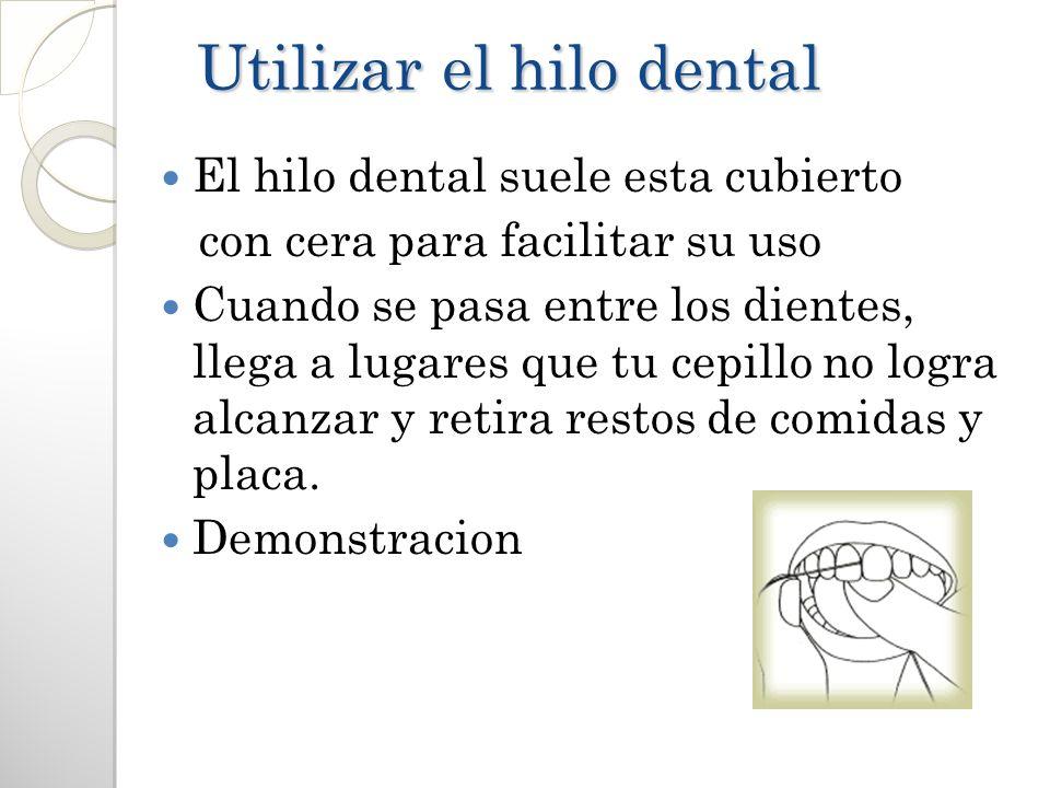 Utilizar el hilo dental El hilo dental suele esta cubierto con cera para facilitar su uso Cuando se pasa entre los dientes, llega a lugares que tu cep
