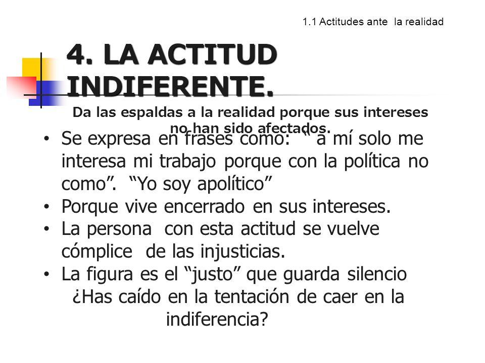 1.1 Actitudes ante la realidad 4.LA ACTITUD INDIFERENTE.
