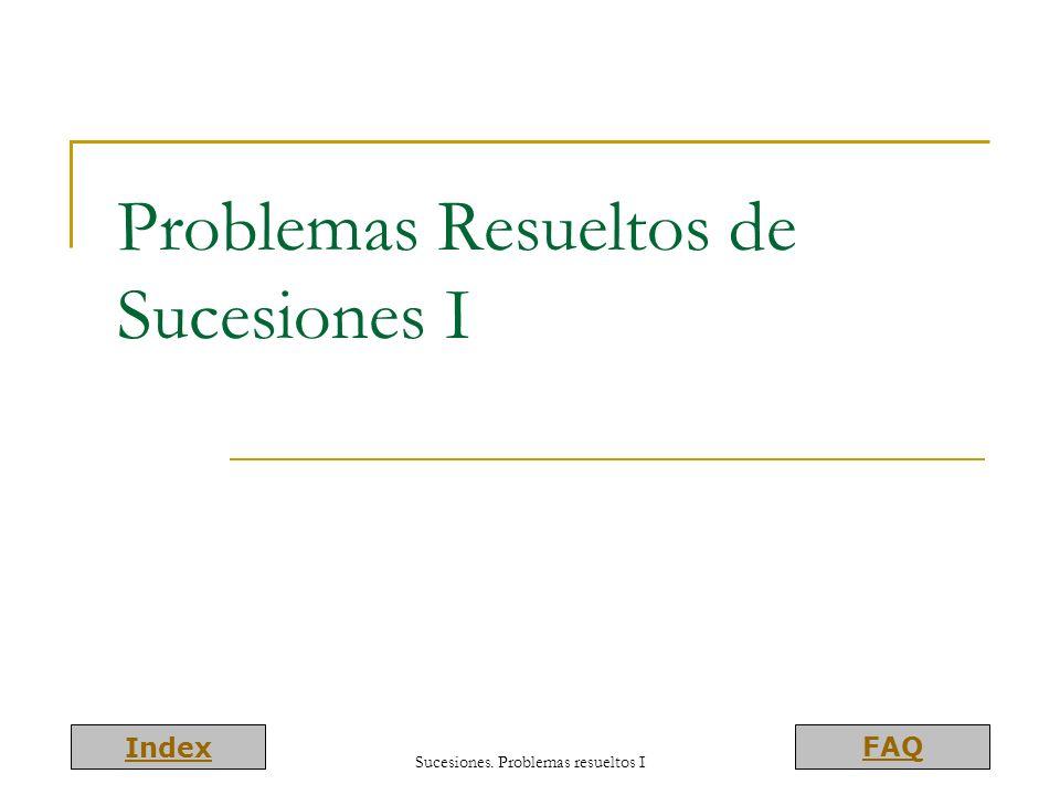 Index FAQ Problemas Resueltos de Sucesiones I Sucesiones. Problemas resueltos I