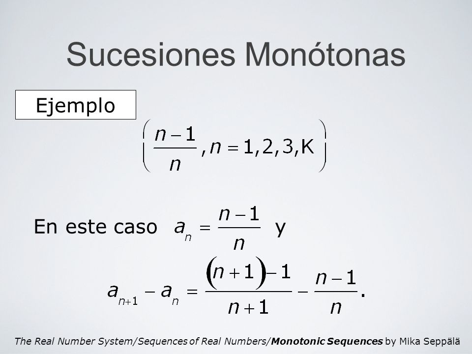 The Real Number System/Sequences of Real Numbers/Monotonic Sequences by Mika Seppälä Sucesiones Monótonas Ejemplo