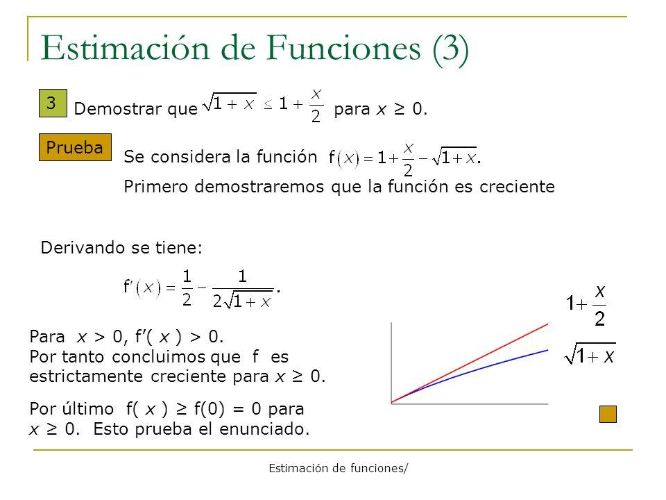 Estimación de funciones/ Estimación de Funciones (3) 3 Prueba Por último f( x ) f(0) = 0 para x 0. Esto prueba el enunciado. Demostrar que para x 0. S