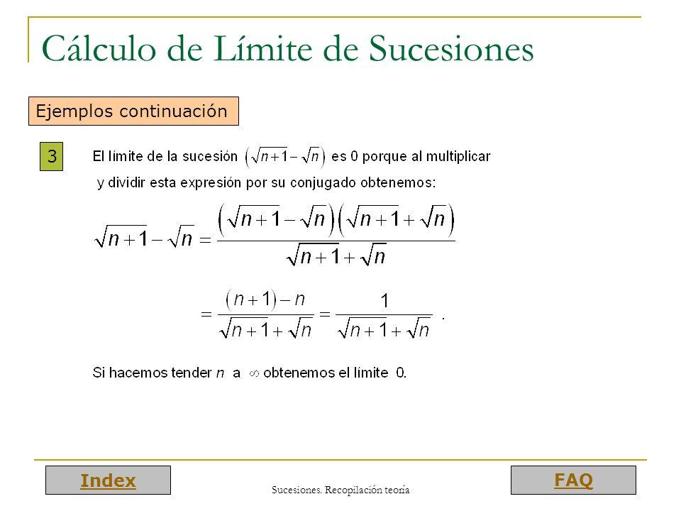 Index FAQ Sucesiones. Recopilación teoría Cálculo de Límite de Sucesiones Ejemplos continuación 3