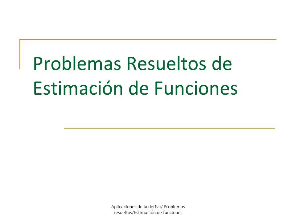 Problemas Resueltos de Estimación de Funciones Aplicaciones de la deriva/ Problemas resueltos/Estimación de funciones