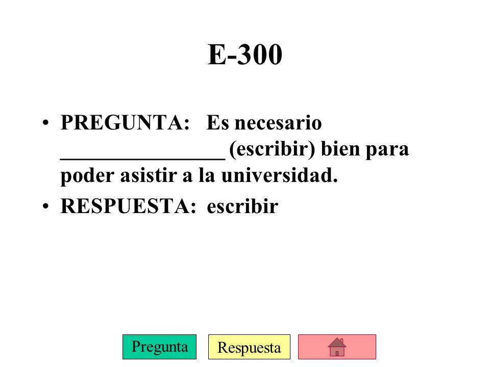 Respuesta Pregunta E-200 PREGUNTA: Es sorprendente que los estudiantes no _______________ (traer) lápices a clase.