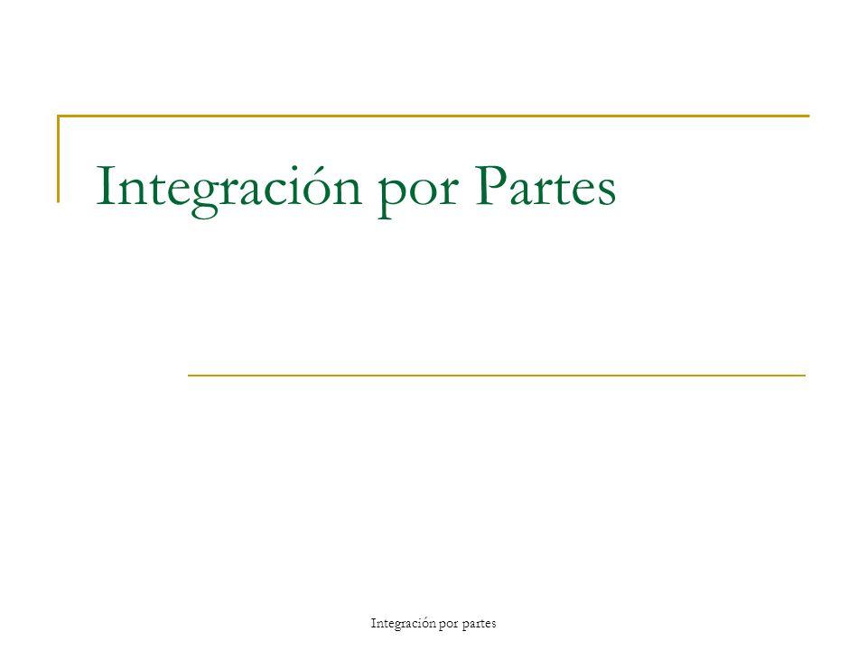 Integración por Partes Integración por partes