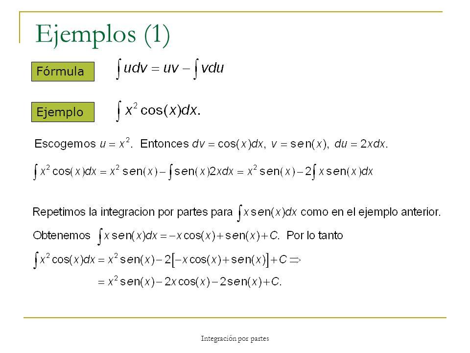 Integración por partes Ejemplos (1) Fórmula Ejemplo