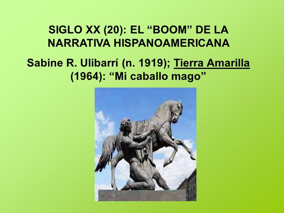 SIGLO XX (20): EL BOOM DE LA NARRATIVA HISPANOAMERICANA Sabine R. Ulibarrí (n. 1919); Tierra Amarilla (1964): Mi caballo mago