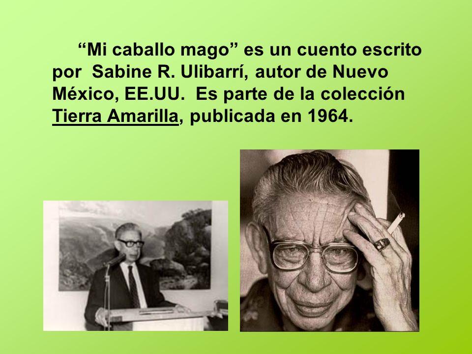 Mi caballo mago es un cuento escrito por Sabine R. Ulibarrí, autor de Nuevo México, EE.UU. Es parte de la colección Tierra Amarilla, publicada en 1964