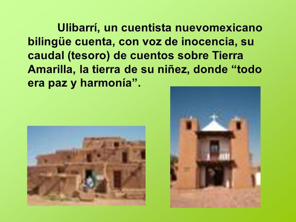 Ulibarrí, un cuentista nuevomexicano bilingüe cuenta, con voz de inocencia, su caudal (tesoro) de cuentos sobre Tierra Amarilla, la tierra de su niñez