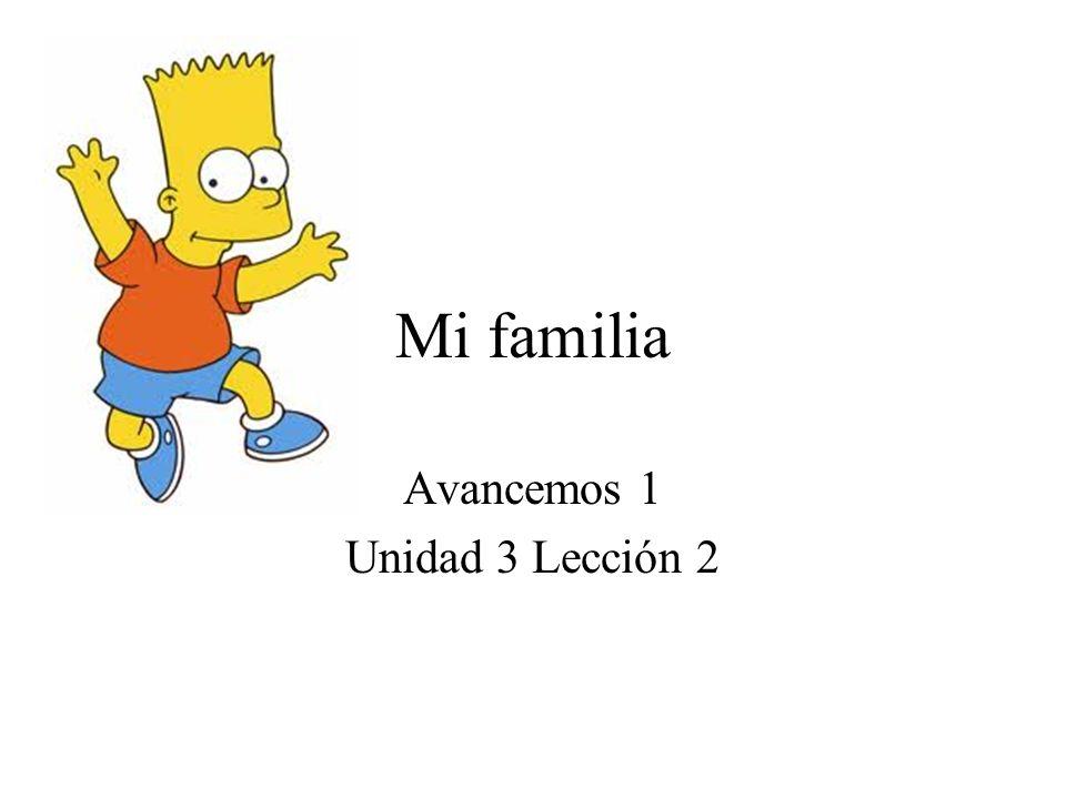 Mi familia Avancemos 1 Unidad 3 Lección 2
