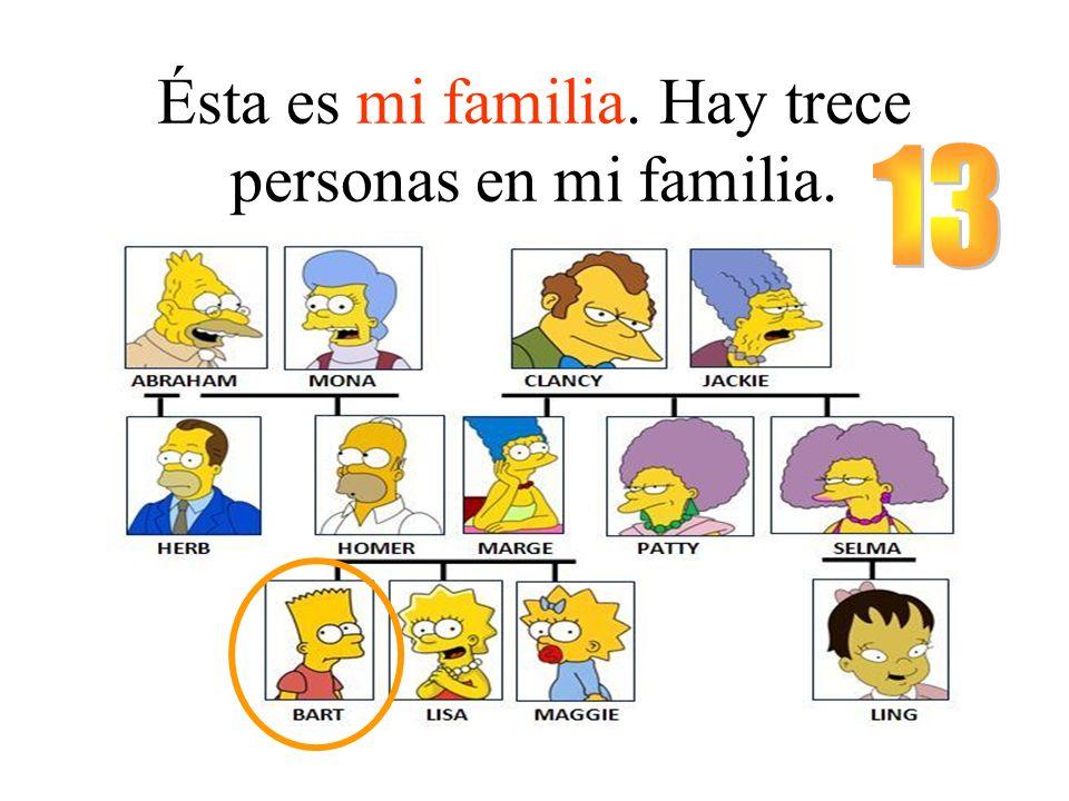 Ésta es mi familia. Hay trece personas en mi familia.